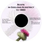 Scots in Geelong & district to 1860 [CD-Rom]